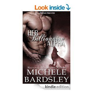 Her Billionaire Alpha (Hot Werewolf Shifter BBW Romance)   Kindle edition by Michele Bardsley. Science Fiction & Fantasy Kindle eBooks @ .