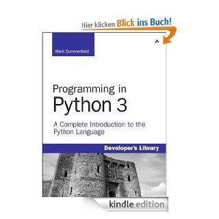 Programming in Python 3: A Complete Introduction to the Python Language eBook: Mark Summerfield: Kindle Shop