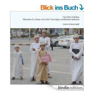 Gesichter Arabiens Im Oman und den Vereinigten Arabischen Emiraten eBook Marion Schwartzkopff Kindle Shop