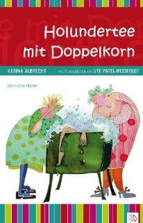 Holundertee mit Doppelkorn: Karina Albrecht, Ute Patel Mi�feldt: Bücher