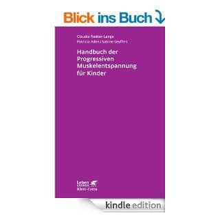 Handbuch der Progressiven Muskelentspannung f�r Kinder (Leben lernen) eBook: Claudia Reeker Lange, Patricia Aden, Sabine Seyffert: Kindle Shop