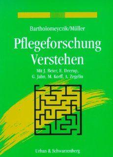 Pflegeforschung Verstehen: Sabine Bartholomeyczik, Elke M�ller: Bücher