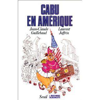 "Cabu en Amerique (Collection ""L'Histoire immediate"") (French Edition) Jean Claude Guillebaud 9782020122498 Books"