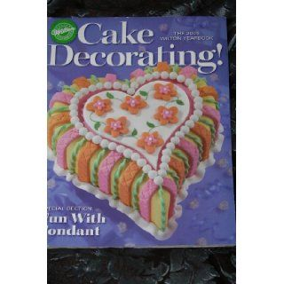 The 2005 Wilton Yearbook Cake Decorating Wilton Books