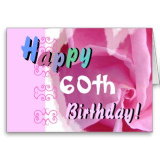HAPPY 60th  BIRTHDAY  with Pink Rose & Blue Flower Greeting Cards