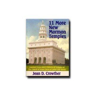 11 More New Mormon Temples: Counted Cross stitch Patterns of Temples of The Church of Jesus Christ of Latter day Saints: Jean D. Crowther: Books
