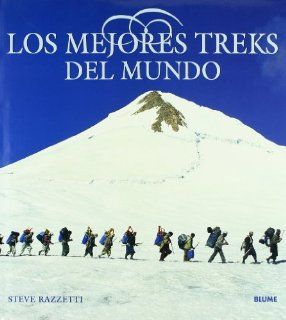Los Mejores Treks del Mundo (Spanish Edition) Steve Razzetti 9788480764155 Books