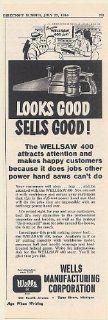 1964 Wells Wellsaw 400 Power Hand Saw Looks Good Sells Good Trade Print Ad (Memorabilia) (56185)
