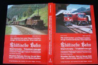 Rh�tische Bahn Stammnetz Triebfahrzeuge. Archiv Nummer 219 Claude Jeanmaire Bücher