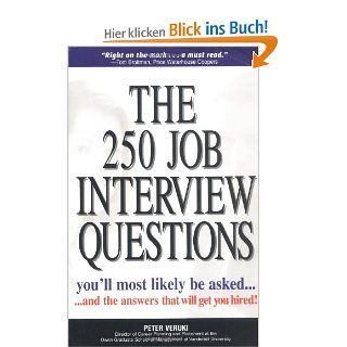 250 Job Interview Questions You'll Most Likely Be Asked And the Answers That Will Get You Hired Peter Veruki, Peter Venki Fremdsprachige Bücher