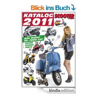 Scooter Katalog 2011 Alle Roller 50 1000 ccm eBook G�nter Wimme Kindle Shop