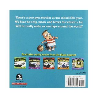 The Gym Teacher from the Black Lagoon: Mike Thaler, Jared Lee: 9780545069311:  Kids' Books