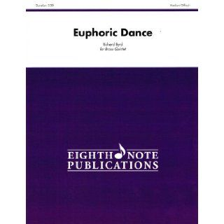 Euphoric Dance (Score & Parts) (Eighth Note Publications) Richard Byrd 9781554735358 Books