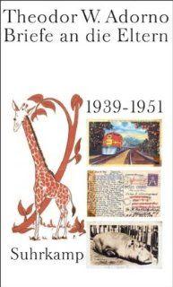 Briefe an die Eltern 1939 1951: Christoph G�dde, Henri Lonitz, Theodor W. Adorno: Bücher