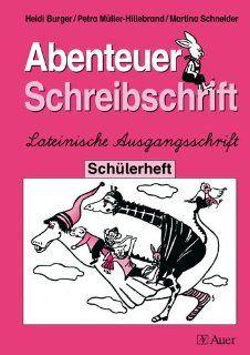 Abenteuer Schreibschrift: Lateinische Ausgangsschrift. Sch�lerheft: Heidi Burger, Petra M�ller Hillebrand: Bücher