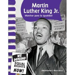 Martin Luther King Jr. Marchar para la igualdad (Martin Luther King Jr. Marching for Equality) (Primary Source Readers   Biografias De Estadounidenses) (Spanish Edition) Stephanie Macceca 9781433325700 Books