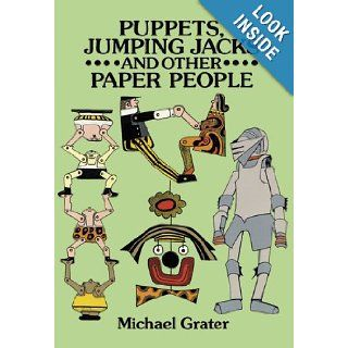Puppets, Jumping Jacks and Other Paper People (Dover Origami Papercraft) Michael Grater 9780486281759 Books