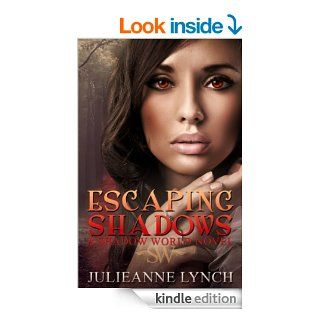 Escaping Shadows (A Shadow World Novel Book II 2) eBook Julieanne Lynch, Book Cover By Design, S. H. Books Editing Kindle Store
