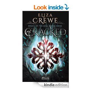 Cracked (Soul Eaters) eBook: Eliza Crewe: Kindle Store