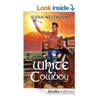 Roped In By The White Cowboy (BWWM Romance)   Kindle edition by Susan Westwood. Literature & Fiction Kindle eBooks @ .
