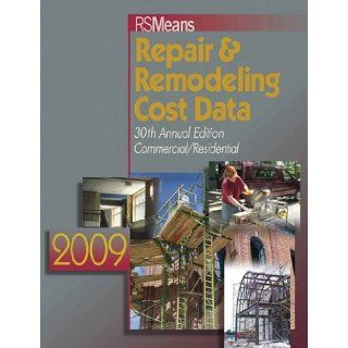 Repair & Remodeling Cost Data 2009 (Means Repair and Remodeling Cost Data): Bob Mewis, Christopher Babbitt, Ted Baker, Barbara Balboni, Robert A. Bastoni: 9780876292068: Books