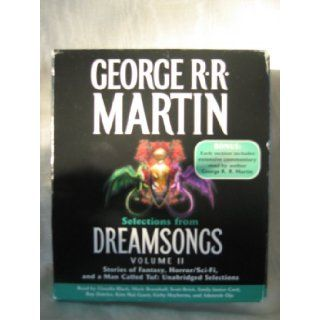 Dreamsongs by George R. R. Martin Volume II Unabridged CD Audiobook (Dreamsongs, Volume II): George R. R. Martin, Mark Bramhall, scott Bick, Emily Janice Card, Roy Dotrice, Kim Mai Guest, Kirby Heyborne, and Adenrele Ojo Claudia Black: Books