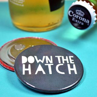 'down the hatch' magnetic bottle opener by bread & jam