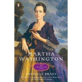 Martha Washington An American Life by Brady, Patricia (2006) Paperback Books