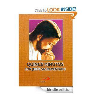 Quince minutos en compa��a de Jes�s Sacramentado (Spanish Edition) eBook: Equipo  Paulino: Kindle Store