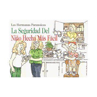La seguridad del ni�o hecha m�s f�cil (Spanish Edition) Lori Marques, Lisa Carter 9780965277013 Books