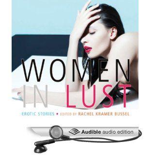Women in Lust Erotic Stories (Audible Audio Edition) Rachel Kramer Bussel, Cat Lyons Books