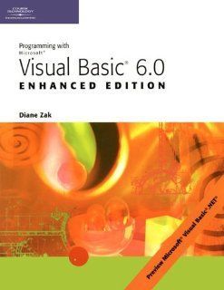 Programming with Visual Basic 6.0, Enhanced Edition: Diane Zak, Anne Nelson: 9780619062040: Books
