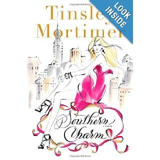 Southern Charm: A Novel: Tinsley Mortimer: Books
