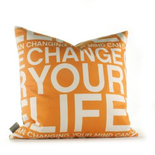 Inhabit Graphic Pillows Change Your Life Synthetic Pillow CYLRTxxP Size: 18
