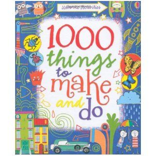 1000 Things to Make and Do. Fiona Watt, Illustrated by Erica Harrison[Et Al.] (Usborne Activity Books): Fiona Watt: 9781409536376: Books