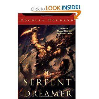 The Serpent Dreamer (Tom Doherty Associates Books) Cecelia Holland 9780765305572 Books