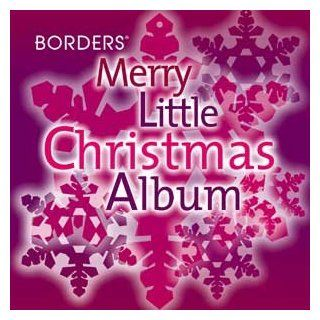 Borders Merry Little Christmas Album: Music