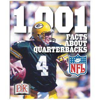 1, 001 Facts About Quarterbacks (NFL Backpack Books) DK Publishing 0635517098600 Books
