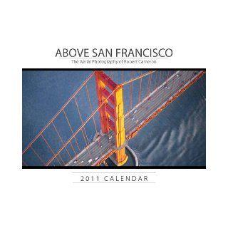 Above San Francisco 2011 Calendar (9780918684707): Cameron Robert: Books