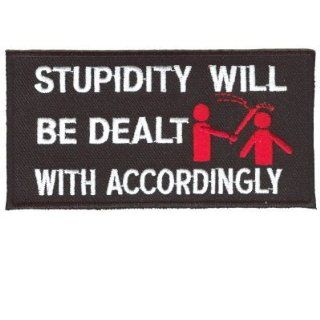STUPIDITY DEALT WITH ACCORDINGLY Funny Biker Vest Patch: Everything Else