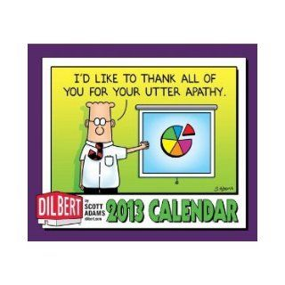 Dilbert 2013 Wall Calendar If you see anything important on the Internet, could you write it down for me? Scott Adams Books