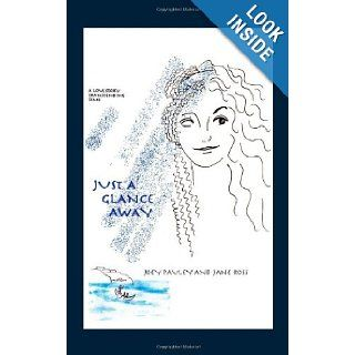 Just a Glance Away Jane Ross, Joey Pauley 9781412079686 Books