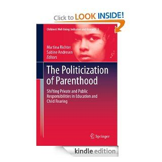 The Politicization of Parenthood: 5 (Children's Well Being: Indicators and Research) eBook: Martina Richter, Sabine Andresen: Kindle Store