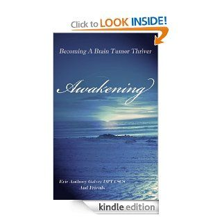 Awakening, Becoming A Brain Tumor Thriver   Kindle edition by Reno Ursal, Eric Galvez, Laura Nelson, Jodi Masumoto, Anang Chokshi, Lyman Ng, Zachary York, Jaime Kramer, Courtney Scott, Selma Schimmel. Professional & Technical Kindle eBooks @ .