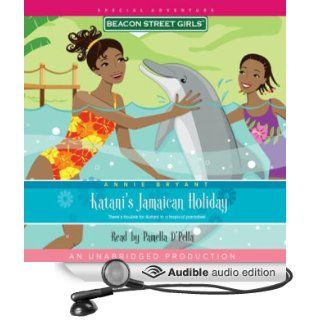 Katani's Jamaican Holiday: Beacon Street Girls Special Adventure (Audible Audio Edition): Annie Bryant: Books
