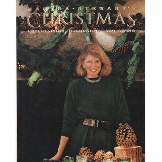 Martha Stewart's Christmas: Entertaining, Decorating, and Giving: Martha Stewart, Christopher P. Baker: Books