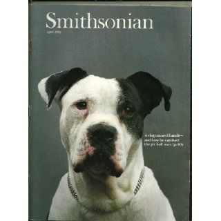 SMITHSONIAN APRIL 1992, A DOG NAMED BANDIT AND HOW HE SURVIVED THE PIT BULL WARS AND VARIOUS DON MOSER Books