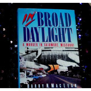 In Broad Daylight: Harry N. MacLean: 9780060158767: Books