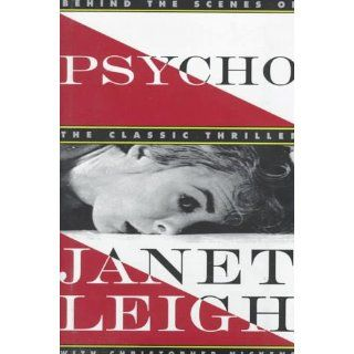 Psycho: Behind the Scenes of the Classic Thriller: Christopher Nickens, Janet Leigh: 9780517701126: Books