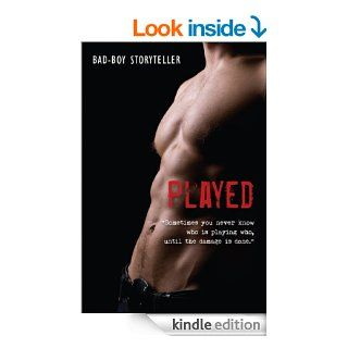 """Played """"Sometimes you never know who is playing who, until the damage is done."""" eBook Bad Boy Storyteller Kindle Store"""